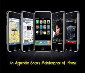 An Appendix Shows Maintenance of iPhone