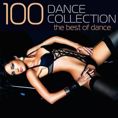 100 Dance Collection (The Best Of Dance) (2015)