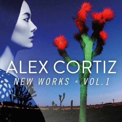 Alex Cortiz - New Works, Vol. 1 (2014)