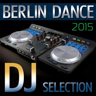 Berlin Dance DJ Selection 2015 (2015)